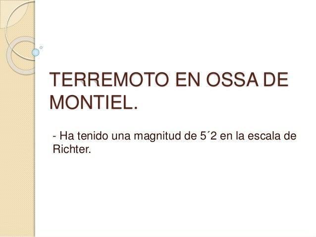 TERREMOTO EN OSSA DE MONTIEL. - Ha tenido una magnitud de 5´2 en la escala de Richter.