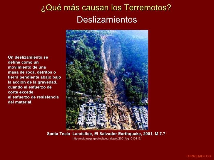 Deslizamientos TERREMOTOS Un deslizamiento se define como un movimiento de una masa de roca, detritos o tierra pendiente a...
