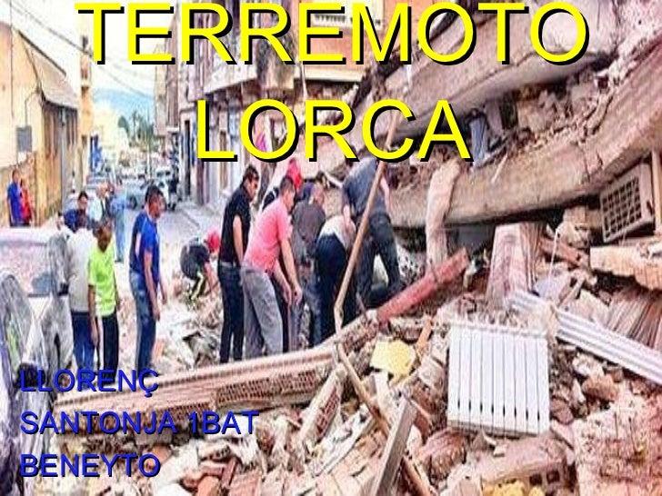 TERREMOTO LORCA LLORENÇ  SANTONJA 1BAT  BENEYTO