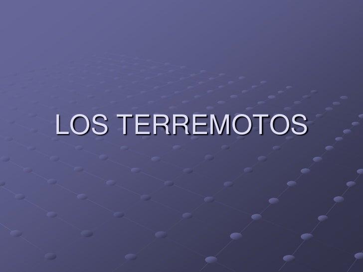 LOS TERREMOTOS<br />