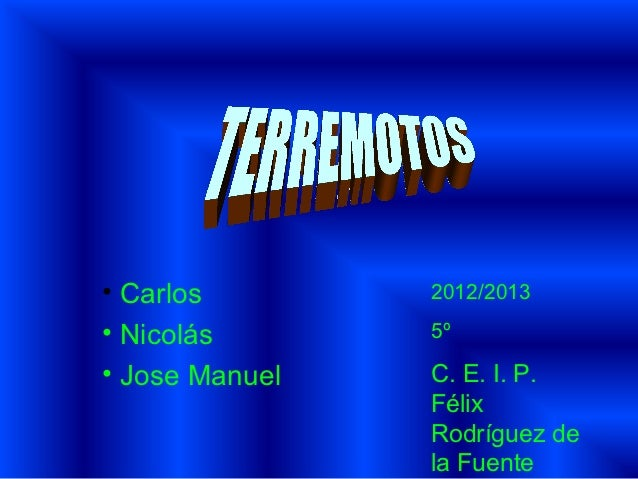 • Carlos        2012/2013• Nicolás       5º• Jose Manuel   C. E. I. P.                Félix                Rodríguez de   ...
