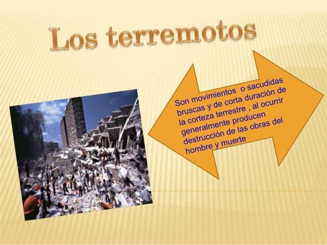 Son movimientos Bruscas y de poca Duración Escala de Richter Escala de meralli Terremotos de suelo Terremotos de mar sismo...