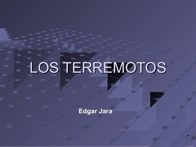 LOS TERREMOTOSLOS TERREMOTOS Edgar Jara
