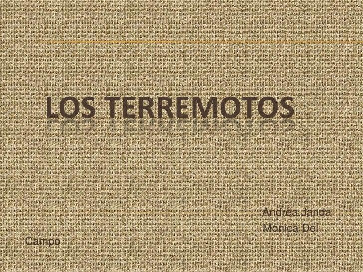 LOS TERREMOTOS              Andrea Janda              Mónica DelCampo