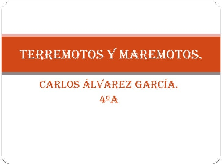 Carlos Álvarez García. 4ºA terremotos y maremotos.