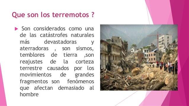 Por que se producen?  Los terremotos se producen cuando la corteza de la tierra se desplaza repetidamente a lo largo de u...