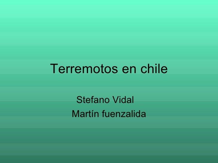Terremotos en chile Stefano Vidal Martín fuenzalida