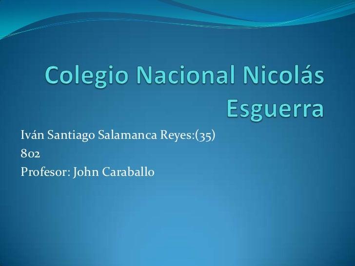 Iván Santiago Salamanca Reyes:(35)802Profesor: John Caraballo