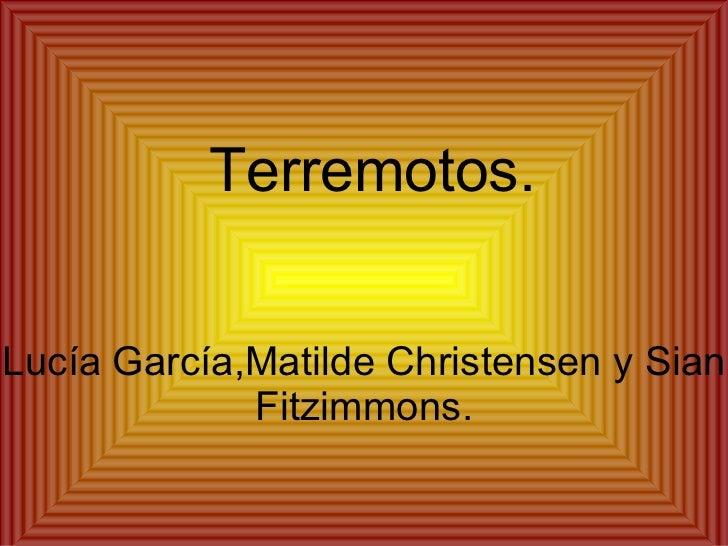 Terremotos. Lucía García,Matilde Christensen y Sian Fitzimmons.