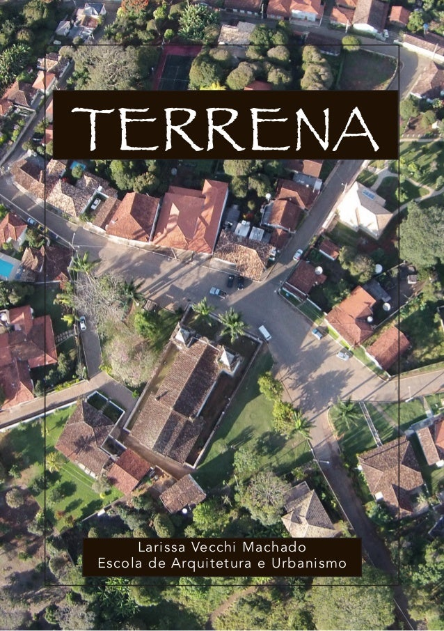 TERRENA Larissa Vecchi Machado Escola de Arquitetura e Urbanismo