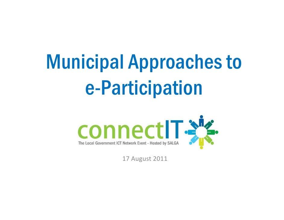 Municipal Approaches to    e-Participation             p        17August2011