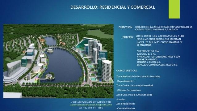 DIRECCION: DESARROLLO: RESIDENCIAL Y COMERCIAL CARACTERISTICAS: Zona Residencial mixta de Alta Densidad -Departamentos Zon...