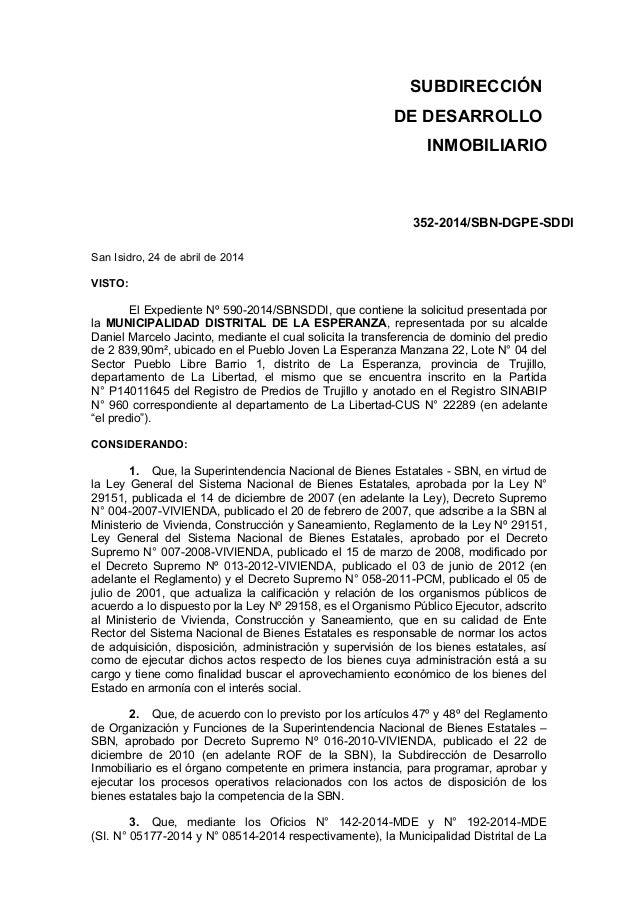 SUBDIRECCIÓN DE DESARROLLO INMOBILIARIO 352-2014/SBN-DGPE-SDDI San Isidro, 24 de abril de 2014 VISTO: El Expediente Nº 590...