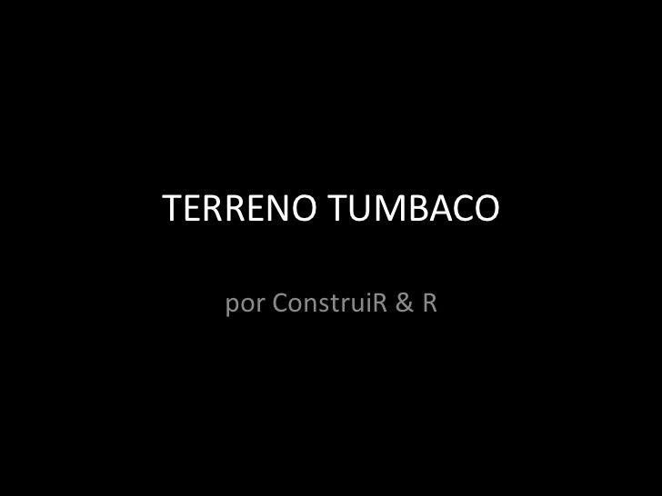 TERRENO TUMBACO  por ConstruiR & R