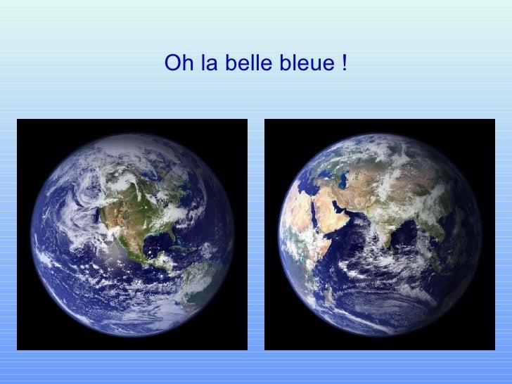 Oh la belle bleue !