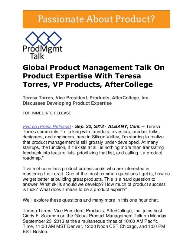 Global Product Management Talk On Product Expertise With Teresa Torres, VP Products, AfterCollege Teresa Torres, Vice Pres...