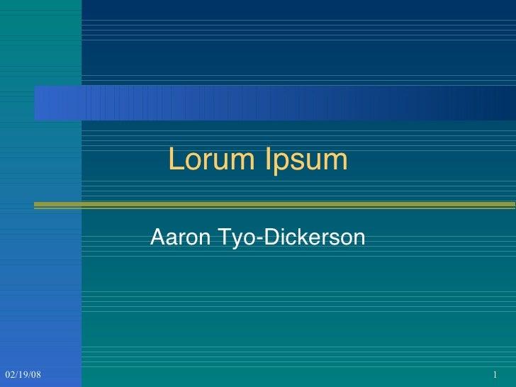 Lorum Ipsum Aaron Tyo-Dickerson