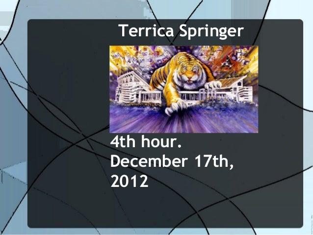 Terrica Springer4th hour.December 17th,2012