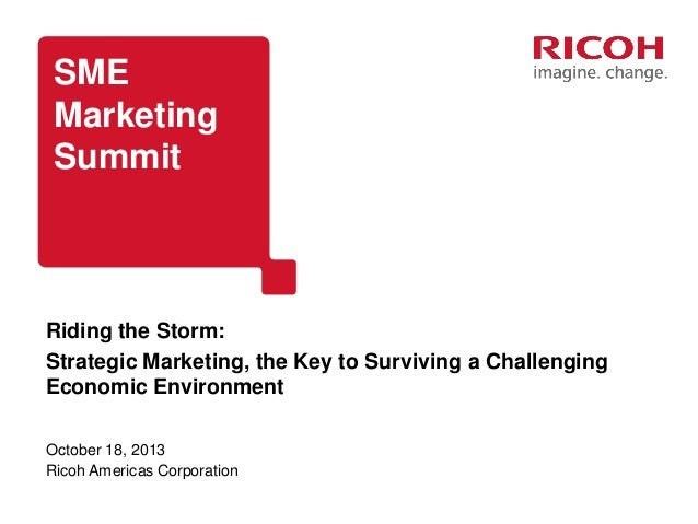 SME Marketing Summit  Riding the Storm: Strategic Marketing, the Key to Surviving a Challenging Economic Environment Octob...