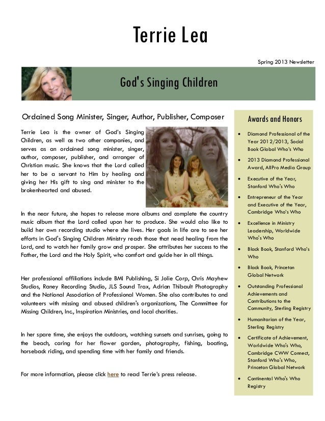 Terrie Lea is the owner of God's Singing Children, as well as two other companies, and serves as an ordained song minister...
