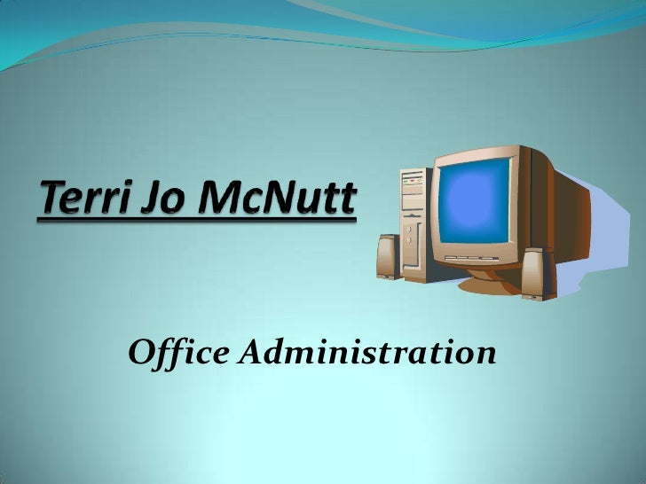 Terri Jo McNutt<br />Office Administration<br />
