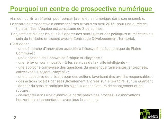 TerriNum : centre de prospective sur les smart city - Plaine Commune Slide 2