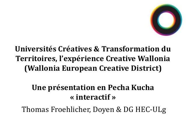 Thomas Froehlicher, Doyen & DG HEC-ULgUniversités Créatives & Transformation duTerritoires, l'expérience Creative Wallonia...