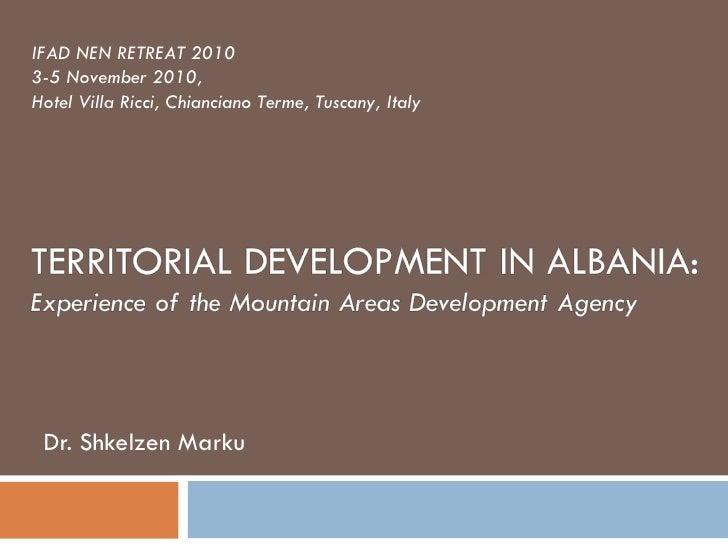 Dr. Shkelzen Marku IFAD NEN RETREAT 2010 3-5 November 2010,  Hotel Villa Ricci, Chianciano Terme, Tuscany, Italy