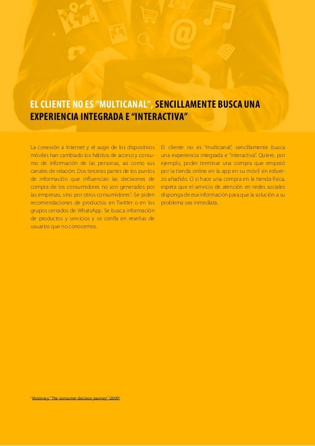 """EL CLIENTE NO ES """"MULTICANAL"""", SENCILLAMENTE BUSCA UNA  EXPERIENCIA INTEGRADA E """"INTERACTIVA""""  La conexión a Internet y el..."""