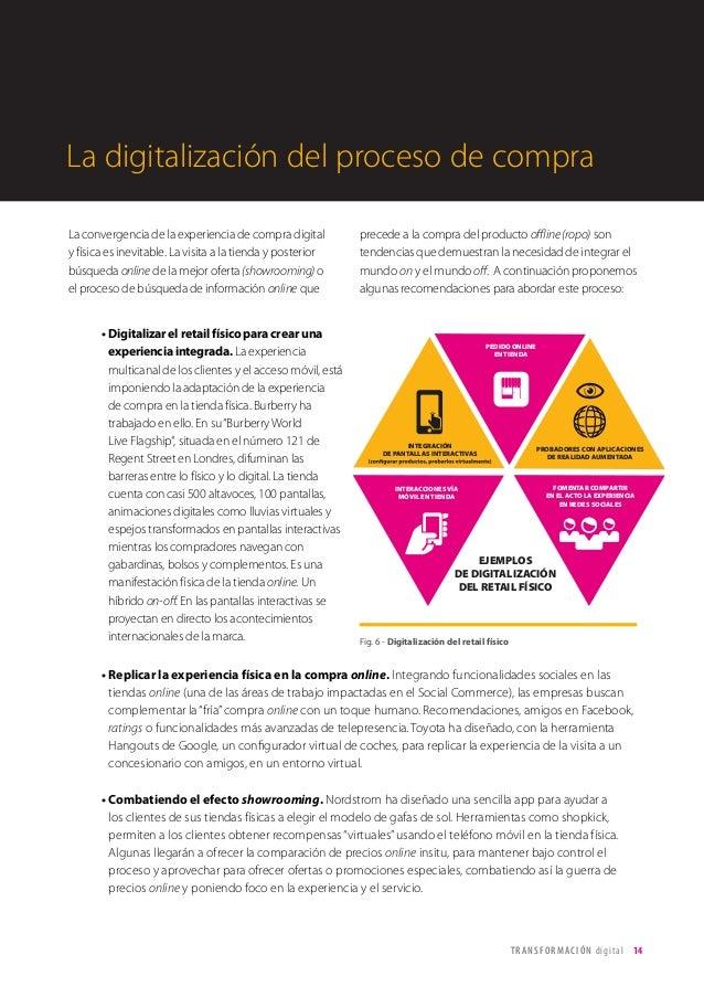 T R ANS F O RMA C I ÓN d i g i t a l 14  La convergencia de la experiencia de compra digital  y física es inevitable. La v...