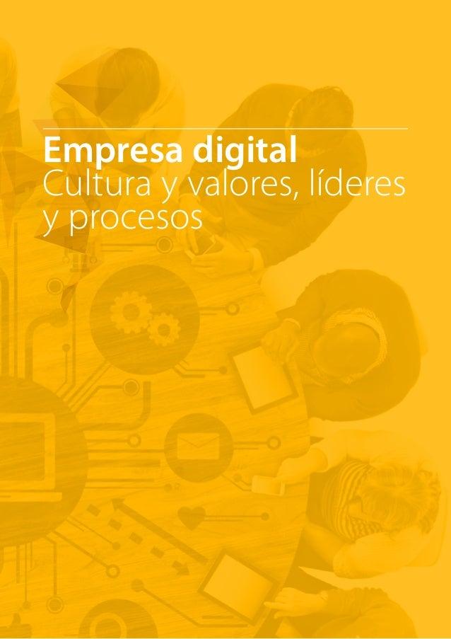 T R ANS F O RMA C I ÓN d i g i t a l 26  Empresa digital  Cultura y valores, líderes  y procesos