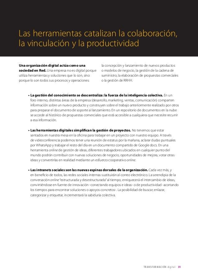 T R ANS F O RMA C I ÓN d i g i t a l 31  Las herramientas catalizan la colaboración,  la vinculación y la productividad  U...