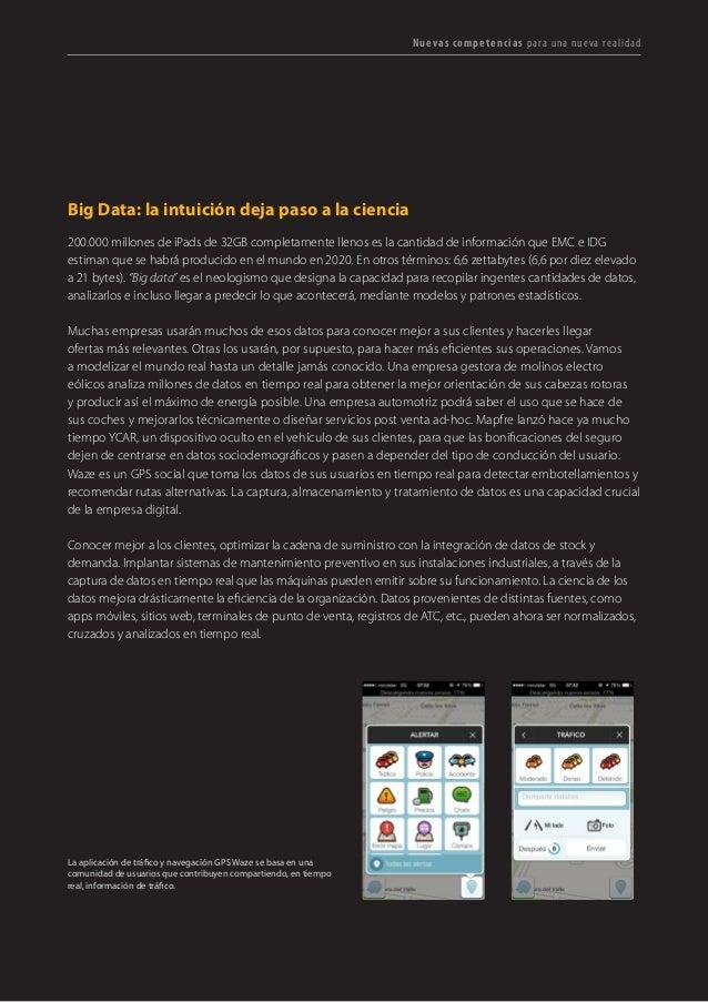 T R ANS F O RMA C I ÓN d i g i t a l 39  Nuevas competencias para una nueva realidad  Big Data: la intuición deja paso a l...