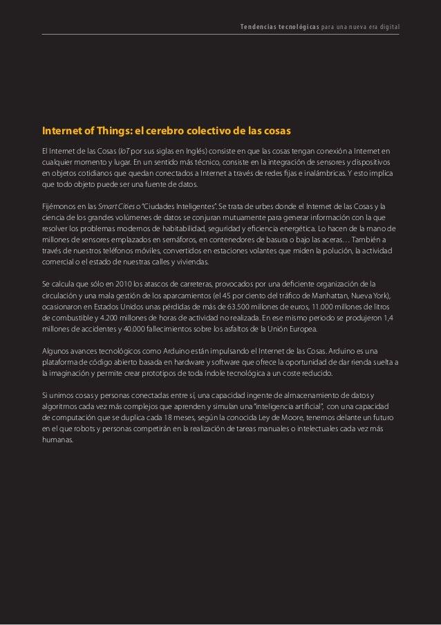 T R ANS F O RMA C I ÓN d i g i t a l 45  Internet of Things: el cerebro colectivo de las cosas  El Internet de las Cosas (...