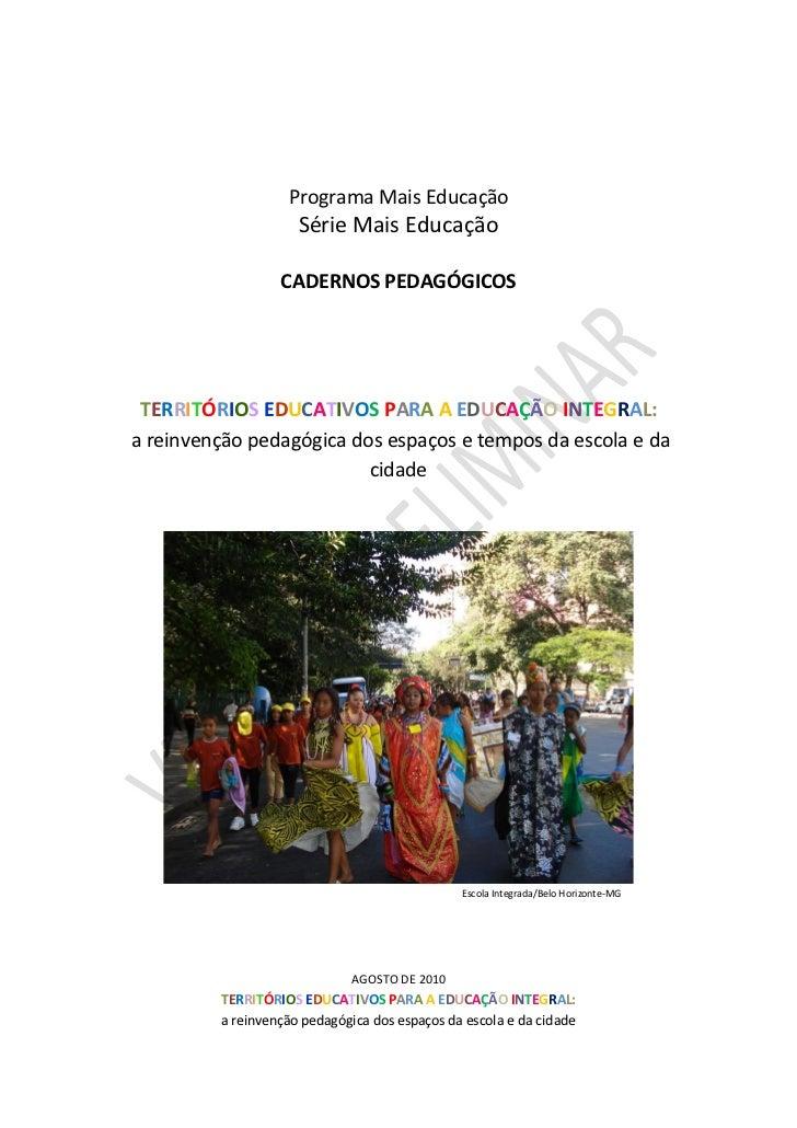 Programa Mais Educação                     Série Mais Educação                  CADERNOS PEDAGÓGICOS TERRITÓRIOS EDUCATIVO...