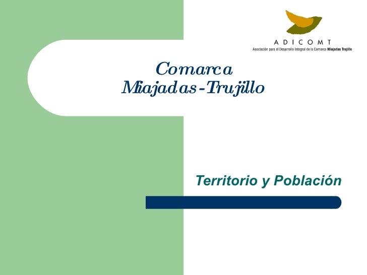 Comarca Miajadas-Trujillo Territorio y Población