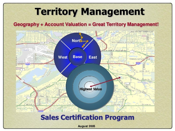 Territory ManagementGeography + Account Valuation = Great Territory Management!                         North             ...