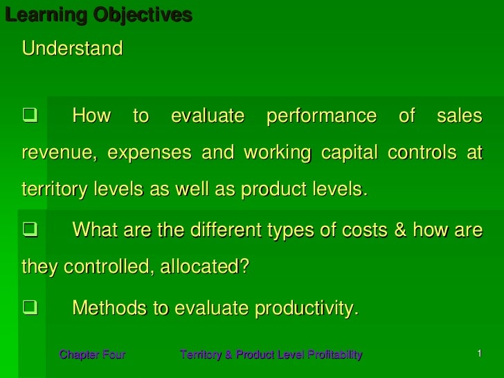 Learning Objectives Understand       How          to   evaluate          performance             of   sales revenue, expen...