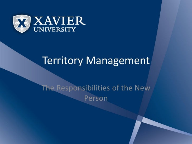 Territory ManagementThe Responsibilities of the New           Person