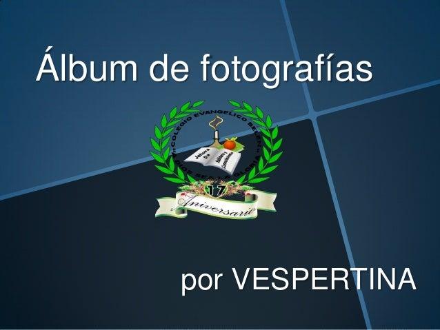 Álbum de fotografías  por VESPERTINA