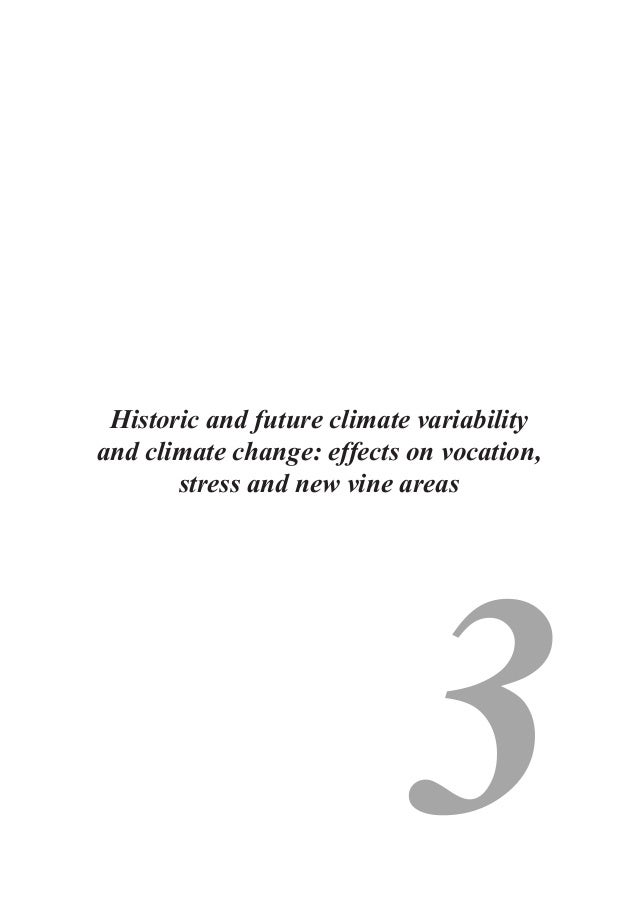 3 Historic and future climate variability and climate change: effects on vocation, stress and new vine areas Cra viticoltu...