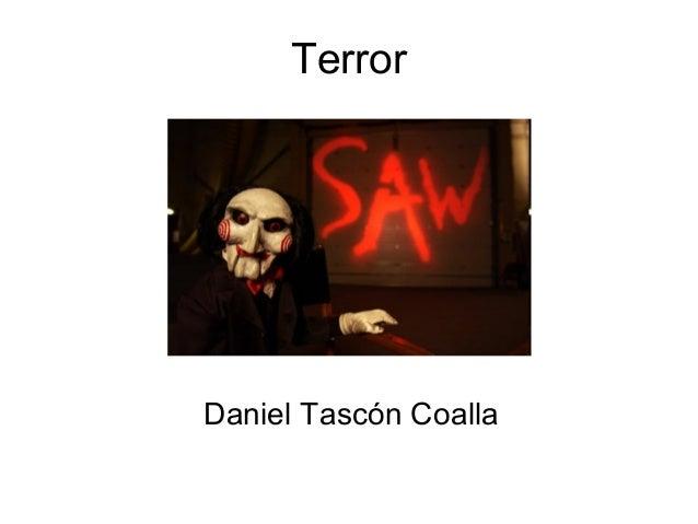 Terror Daniel Tascón Coalla