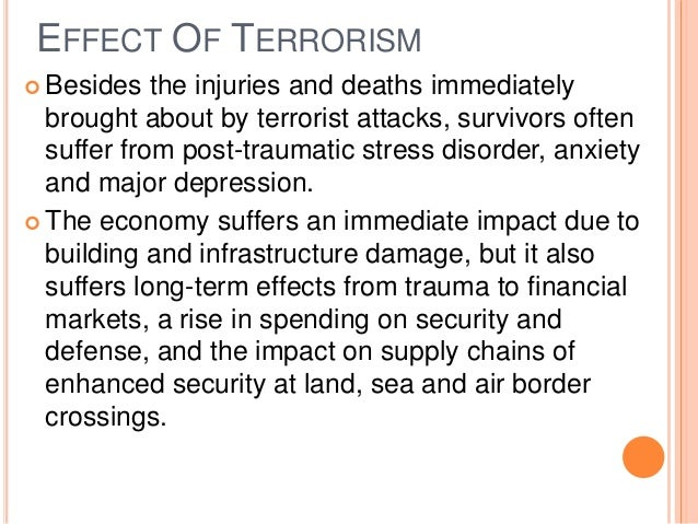 impact of terrorism and indian economy Terrorism in india: characteristics, objectives and perspectives  4 it aims at intimidating and creating impact of fear and panic not only for the victim but also .