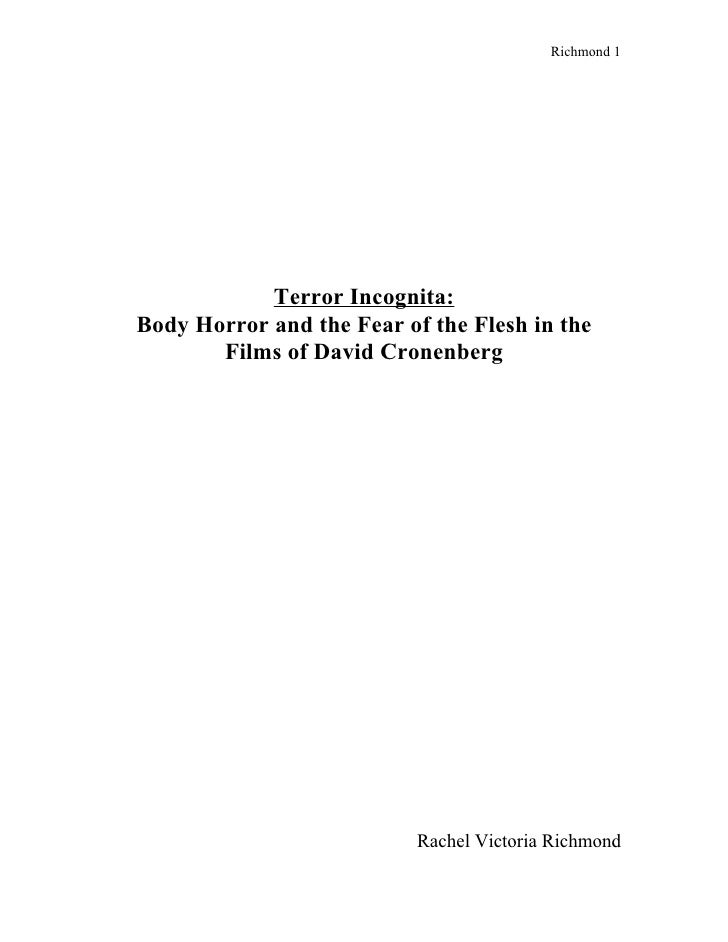 Richmond 1            Terror Incognita:Body Horror and the Fear of the Flesh in the       Films of David Cronenberg       ...