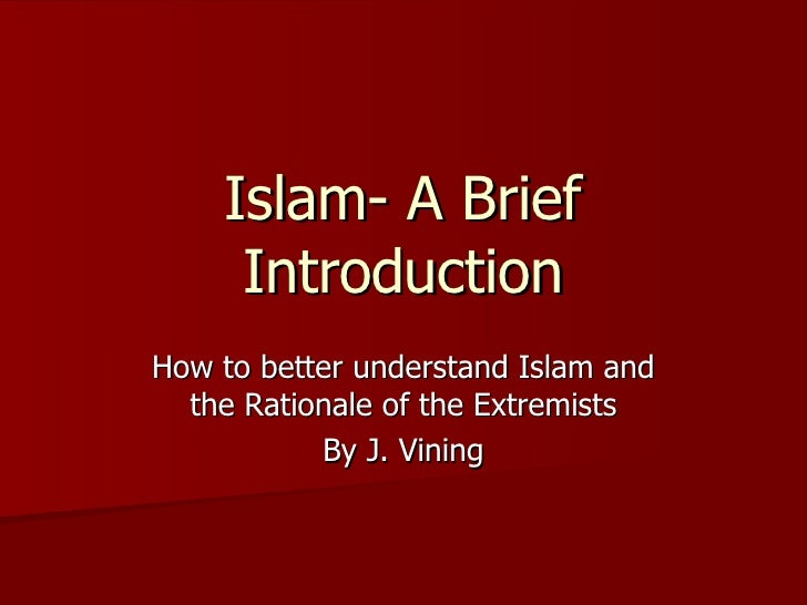 an introduction to islam and muslims The essential teachings of islam are based on five principles, referred to as the 'five pillars of islam', and six fundamental beliefs, known as the 'six articles of faith' part 2: the six articles of faith and what they entail a website for new muslim converts who would like to learn their new religion in an easy and systematic way.