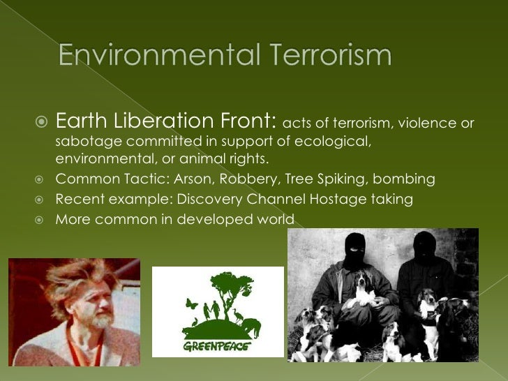 the earth liberation front and environmental Property rights foundation of america &reg  earth liberation front is now  elf's pronouncements of an agenda combining anti-capitalism and environmental.
