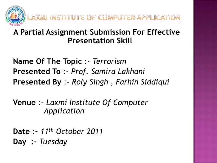 Laxmi Institute Of Computer Application<br />A Partial Assignment Submission For Effective Presentation Skill<br />Name Of...