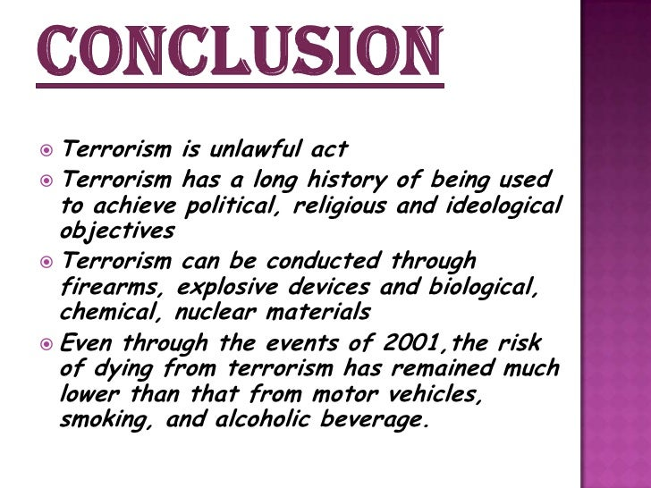 conclusion for terrorism essay Before start writing your own essay about terrorism read this sample essay provided by one our top-writers read it carefully, it will help you to better understand the logic and structure of essays on thought-provoking topics.