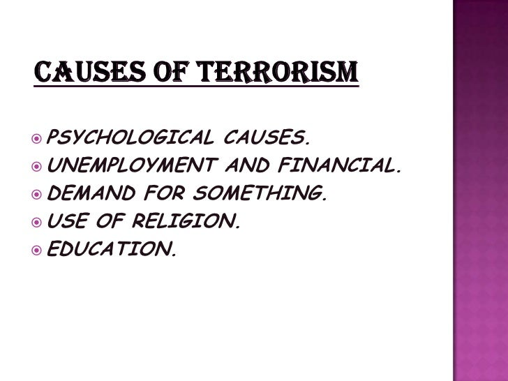 causes for terrorism in india The sample paper provided herein discusses the main causes and effects of terrorist attacks in india you may feel free to use it for inspiration.