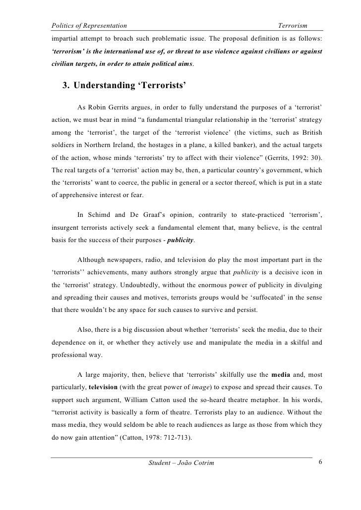 essay on terrism Following the largest terrorist attack on us on september 11, 2001, the nation has changed forever the number of victims was tremendous: thousands have died or went missing however, these innocent people who died as a result of the act are direct victims many forget that are still tens of thousands who knew someone.